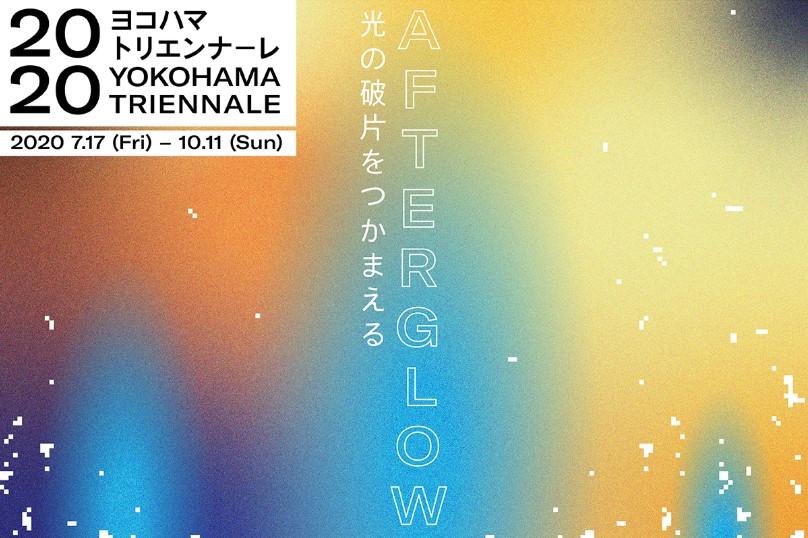"""Yokohama Triennale  2020 """"Afterglow"""""""