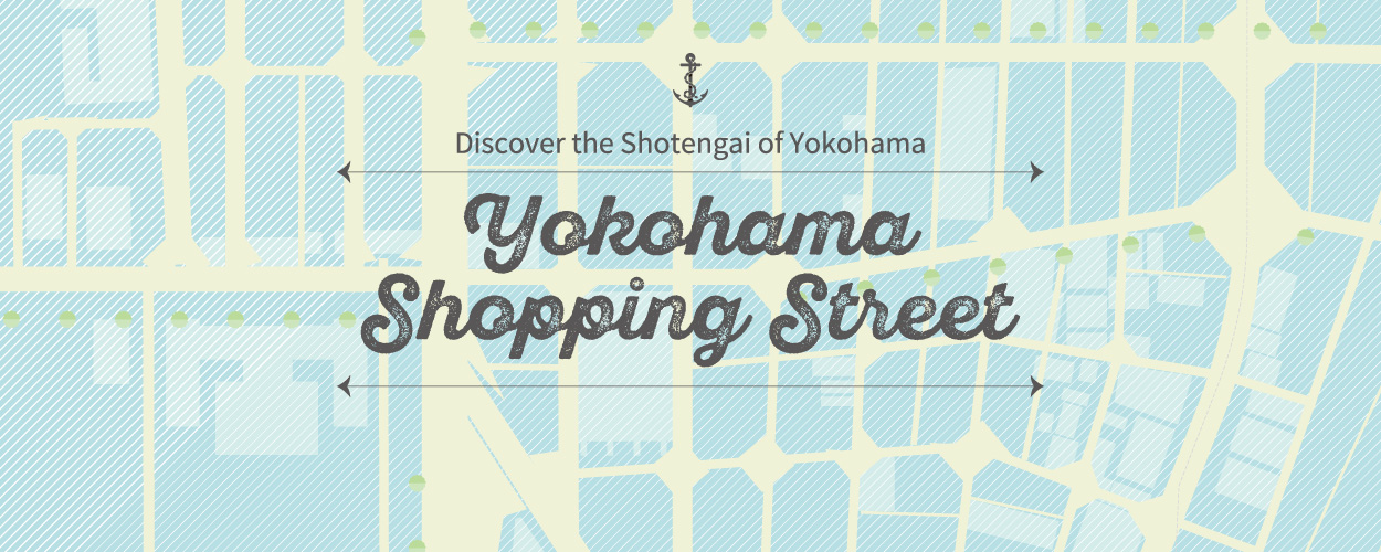 "Introducing the newly released series, ""Discover the Shotengai of Yokohama""!"