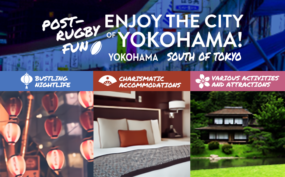 GIVE YOKOHAMA A TRY! Post Rugby Fun by tripadvisor (Additional information on bars & hotels released!)