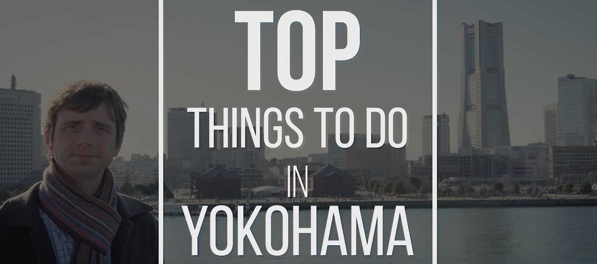 TOP 10 THINGS TO DO IN YOKOHAMA